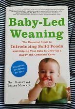Baby-Led Weaning : The Essential Guide to Introducing Solid Foods and Helping Y…