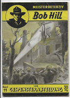 Meisterdetektiv Bob Hill Nr.11 von 1950 - ORIGINAL KRIMINAL ROMANHEFT