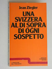 Una Svizzera al di sopra di ogni sospetto - Jean Ziegler - Mondadori - 3526
