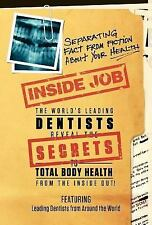 Inside Job: Separating Fact from Fiction About YOUR Health