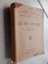 GUIDA D'ITALIA LE TRE VENEZIE Volume primo TCI club italia 1920 viaggi libro di