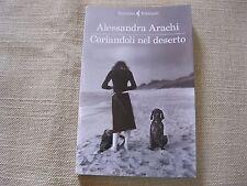CORIANDOLO NEL DESERTO - ALESSANDRA ARACHI - NARRATORI FELTRINELLI