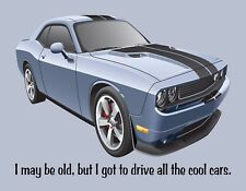 METAL FRIDGE MAGNET May Be Old Drove All the Cool Cars Family Friend Humor Funny