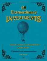 101 Extraordinary Investments: Curious, Unusual and Bi... by Toby Walne Hardback