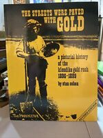 1987 The Streets Were Paved With Gold: A Pictorial History Klondike Stan Cohen