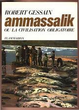 R. GESSAIN, AMMASSALIK, OU LA CIVILISATION OBLIGATOIRE - INUIT