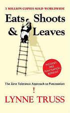 Eats Shoots & Leaves: The Zero Tolerance Approach to Punctuation, Lynne Truss |