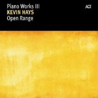 "KEVIN HAYS ""OPEN RANGE - PIANO WORKS""  CD NEW"