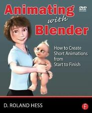 Animating with Blender : How to Create Short Animations from Start to Finish...