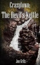 The Darren Lockhart Mysteries: Crazytown: the Devil's Kettle by Jon Grilz...