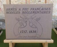 ARMES À FEU FRANÇAISES MODÈLES RÉGLEMENTAIRES 1717.1836 - JEAN BOUDRIOT - 1961
