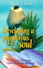 Developing a Prosperous Soul, Volume 2: How to Move into God's Financial Blessin