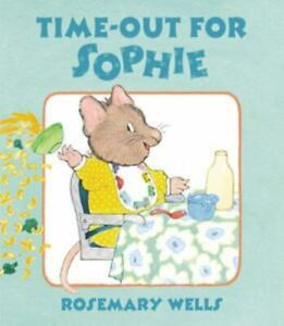 Time-Out For Sophie by Rosemary Wells NEW Hardcover
