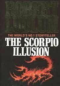 The Scorpio Illusion, Ludlum, Robert, Used; Good Book