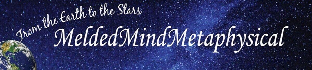 Melded Mind Metaphysical