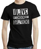 I Love My Smokin Hot Girlfriend - T-shirt Top Tee Boyfriend Birthday Gift Funny