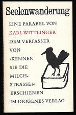 WITTLINGER, Karl: Seelenwanderung. Eine Parabel. Diogenes-Verlag 1963 - Verfilmt