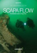 Scapa Flow The Definitive Guide to Scapa Flow by Lawson Wood 9781905492305