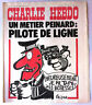 "Charlie Hebdo N°362 du 20/10/1977; ""Pilote de Ligne, un métier peinard"" Reiser"