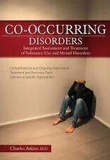 Co-Occurring Disorders: Integrated Assessment and Treatment of Substance Use and