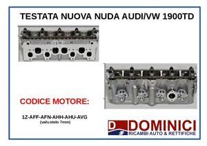 TESTATA NUDA NUOVA AUDI/VW 1900TD AUDI cc1896 1Z - AFF -AFN - AHH - AHU -AVG