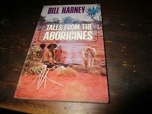TALES FROM THE ABORIGINES  by BILL HARNEY. NORTHERN TERRITORY. AUSTRALIA