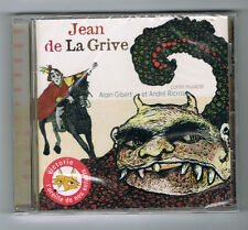 JEAN DE LA GRIVE - CONTE MUSICAL - ALAIN GIBERT & ANDRÉ RICROS - 2009 - NEUF