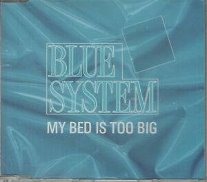 Blue System  CD-MAXI  MY BED IS TOO BIG  ©  1988  (  DIETER BOHLEN )