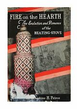 Fire on the Hearth By Josephine H. Peirce (Hardcover 1951)