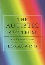 The Autistic Spectrum: A Guide for Parents and Professionals by Lorna Wing   Pap