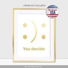 Gold Foil Art Print Poster You Decide To Be Happy Or Sad Face Handmade Dorm Home