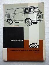FIAT 600T CARROZZERIA BODYWORK CATALOGUE 600 (1962 - 1ST EDITION) 110.410 VAN