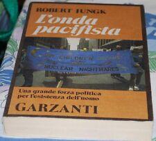 JUNGK - L'ONDA PACIFISTA - Garzanti 1A 1984