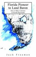 Florida Pioneer To Land Baron: How To Make A Fortune In Florida Real Estate