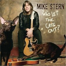 Who Let The Cats Out - Mike Stern (2006, CD NIEUW)