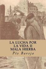 La Lucha Por la Vida II; Mala Hierba by Pío Baroja (2016, Paperback)