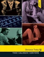 Deviance Today by Addrain Conyers, Alex C. Thio and Thomas C. Calhoun (2012,...