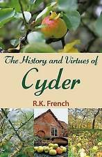 The History and Virtues of Cyder, R.K. French, Very Good, Paperback