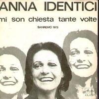7 45 Anna Identici Mi Son Chiesta Tante Volte sanremo italy AR.0585 1973