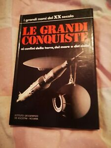 I GRANDI NOMI DEL XX SECOLO - LE GRANDI CONQUISTE - DE AGOSTINI - 1973