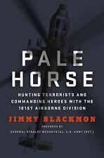 Pale Horse by Jimmy Blackmon Book Hunting Terrorists w 101st Airborne Division