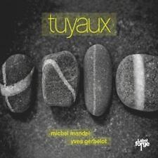 TUYAUX - MICHEL MANDEL & YVES GERBELOT - 16 TITRES - 2011 - CD NEUF NEW NEU