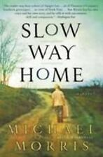 Slow Way Home by Michael Morris (2004, Paperback)