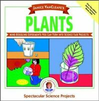 Janice VanCleave's Plants: Mind-Boggling Experiments You Can Turn Into Science F