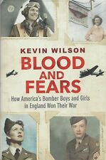 BLOOD AND FEARS: US Bomber Boys and Girls in England... by Wilson 2016 HC NEW