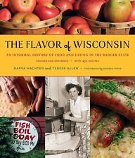 The Flavor of Wisconsin: An Informal History of Food and Eating in the Badger St