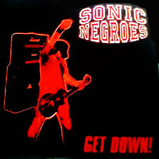 "SONIC NEGROES Get Down! 7"" . punk high energy backyard babies the hellacopters"