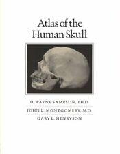 Atlas of the Human Skull by Sampson, H Wayne|Montgomery, John L|Henryson, Gary L