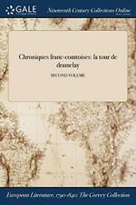 Chroniques franc-comtoises: la tour de dramelay; SECOND VOLUME by Tercy New,,