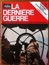 Alpha de 1972 n°7; La dernière guerre - Histoire controversée -